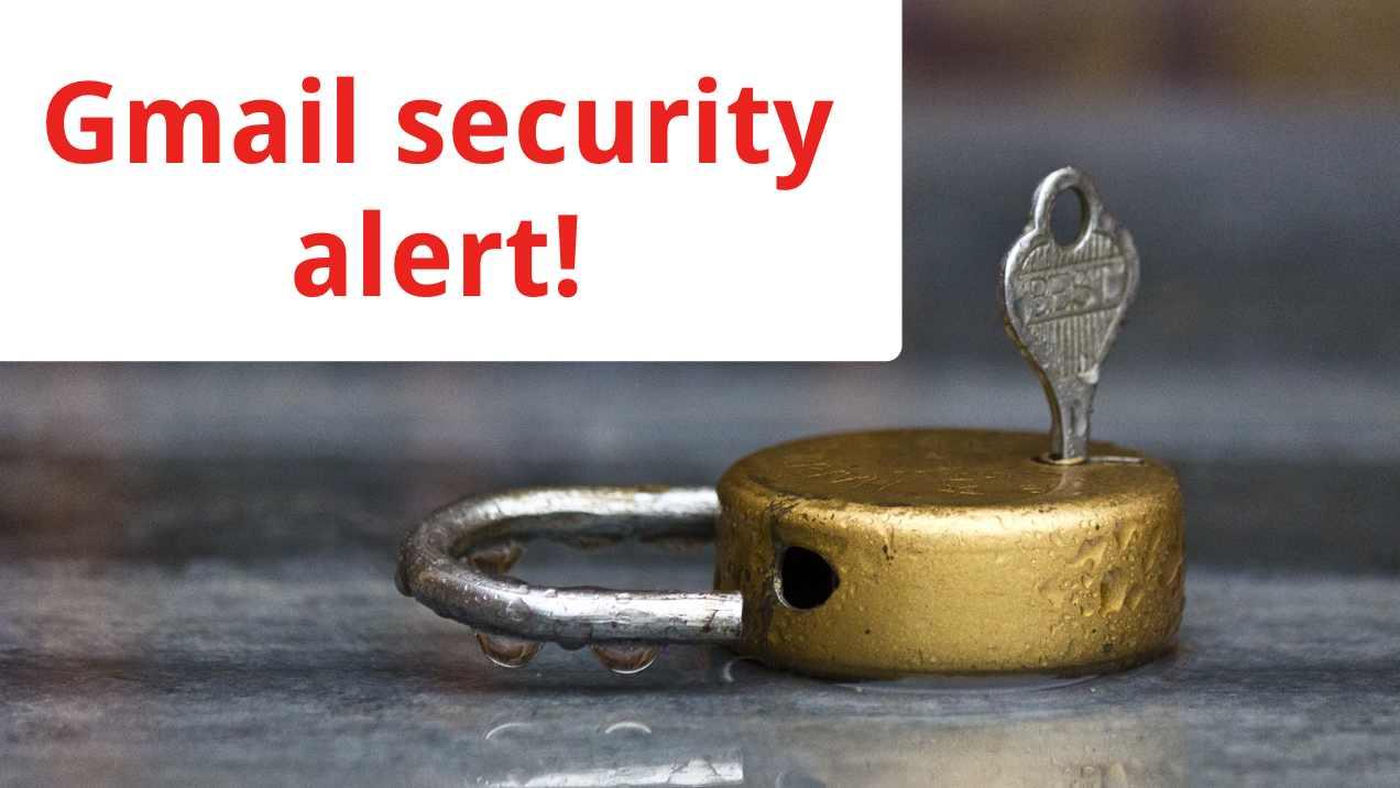 Gmail Security Alert!